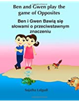 Children's book in Polish: Ben and Gwen Play the Game of Opposites. Ben i Gwen B: Polish Kids book.(Polish Edition) Children's Polish book (Bilingual ... 4 (Bilingual Polish books for children)