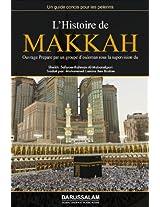 L'histoire de Makkah Al-Moukarramah (French Edition)