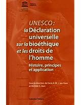 La Declaration Universelle Sur La Bioethique Et Les Droits De L'homme: Histoire, Principes Et Application (Ethiques)