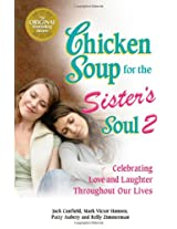 Chicken Soup for the Sister's Soul 2 (Chicken Soup for the Soul)
