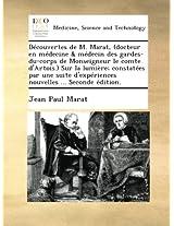 Découvertes de M. Marat, (docteur en médecine & médecin des gardes-du-corps de Monseigneur le comte d'Artois.) Sur la lumière; constatées par une suite d'expériences nouvelles ... Seconde édition.