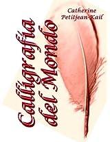 La Calligrafia del Mondo (Italian Edition)