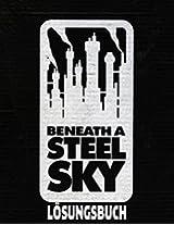 Beneath a Steel Sky (BASS) - Lösungsbuch / Komplettlösung