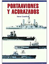 Portaaviones y acorazados/ Battleships and Carriers