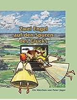 Zwei Engel auf den Spuren des Glücks: Ein himmlisches Märchen (Engelmärchen) (German Edition)