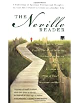The Neville Reader: A Collection of Spiritual Writings and Thoughts on Your Inner Power to Create an Abundant Life
