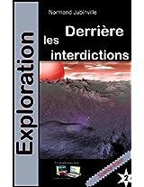 Derrière les interdictions Exploration 2 (French Edition)
