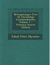 Betragtninger Over de Christelige Troesl Rdomme, Volume 1 - Primary Source Edition (Danish Edition)