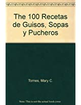 100 Recetas de guisos, sopas y pucheros / 100 Recipes of Stews, Soups and Casseroles