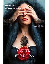 Elettra - Elektra: La tragedia di Sofocle e il libretto dell'opera di Richard Strauss