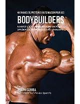 44 Shakes de Proteines Faits Maison Pour Les Bodybuilders: Augmenter Le Developpement Musculaire Sans Pilules, Supplements de Creatine Ou Les Steroides Anabolisants