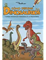 Como dibujar dinosaurios y otros personajes fabulosos de la prehistoria / How to Draw Dinosaurs and Other Prehistoric Fabulous Characters