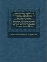 Marci Vitruvii Pollionis de Architectura Libri Decem: Ope Codicis Guelferbytani, Editionis Principis, Ceterorumque Subsidiorum Recensuit, Et Glossario