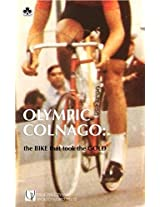 OLYMPIC COLNAGO: The amazing bike that won the MOSCOW OLYMPICS 100 km TIME TRIAL 1980 (SPOKED WORD PRESS BICYCLE SERIES)
