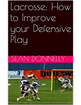 Lacrosse: How to Improve your Defensive Play