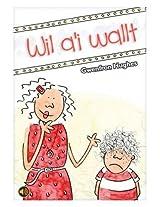 Wil A'i Wallt (Llyfr Llafar a Phrint)