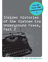 Insider Histories of the Vietnam Era Underground Press, Part 2 (Voices from the Underground)