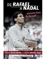 De Rafael a Nadal/ From Rafael to Nadal: El camino hacia la leyenda