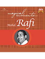 Magical Moments: Mohd. Rafi