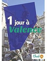 1 jour à Valence: Un guide touristique avec des cartes, des bons plans et les itinéraires indispensables (French Edition)
