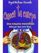 Conoce Tu Cuerpo/know Your Body: Una Maquina Maravillosa/a Marvilous Machine