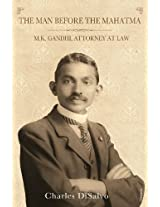 The Man Before the Mahatma: M.K. Gandhi, Attorney at Law