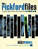The Rickford Files: Classic New York Photographs [ペーパーバック]