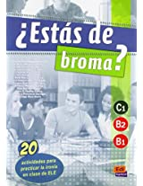 Estas De Broma?