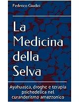 La Medicina della Selva: Ayahuasca, droghe e terapia psichedelica nel curanderismo amazzonico (Italian Edition)
