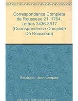 Correspondance Complete de Rousseau 21: 1764, Lettres 3436-3617 (Correspondence Complete De Rousseau)