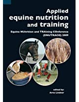 Applied Equine Nutrition and Training: Equine NUtrition and TRAining COnference (ENUTRACO) 2009