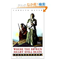 Where the Broken Heart Still Beats: The Story of Cynthia Ann Parker (Great Episodes (Prebound))
