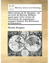 Observations de M. Bergasse, sur un ecrit du Docteur Mesmer, ayant pour titre: Lettre de l'inventeur du magnétisme-animal à l'auteur des Réflexions préliminaires.