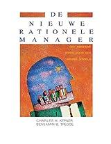 De Nieuwe Rationele Manager: Een Herziene Uitgave Voor Een Nieuwe Wereld (Dutch Edition)