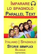 Imparare lo spagnolo - Parallel text - Storie semplici (Italiano - Spagnolo) Bilingual (Italian Edition)