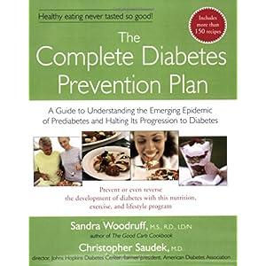 【クリックで詳細表示】The Complete Diabetes Prevention Plan: A Guide to Understanding the Emerging Epidemic of Prediabetes and Halting Its Pr: Sandra Woodruff, Christopher Saudek: 洋書