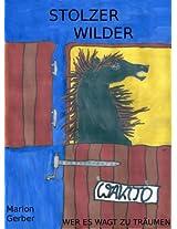 Stolzer wilder Wakito - Wer es wagt zu träumen