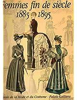 Femmes Fin De Siecle: 1885-1895