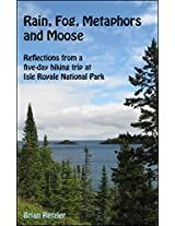 Rain, Fog, Metaphors and Moose: Reflections from a five-day hiking trip at Isle Royale National Park