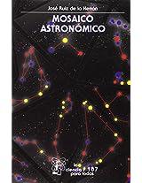 Mosaico Astronomico (La Ciencia Para Todos)