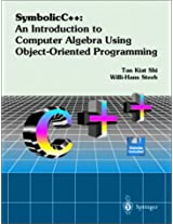 Symbolic C++: an Introduction to Computer Algebra Using Object-Oriented Programming