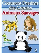 Livre de Dessin: Comment Dessiner des Comics - Animaux Sauvages (Apprendre Dessiner t. 2) (French Edition)