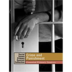 Crime And Punishment: Essential Primary Sources (Social Issues Primary Sources: Crime & Punishment)