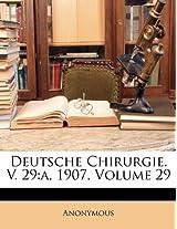 Deutsche Chirurgie. V. 29: A, 1907, Volume 29