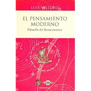 El pensamiento moderno. Filosofía del Renacimiento (Centzontle) (Spanish Edition)