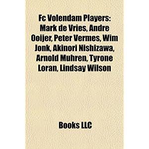 【クリックで詳細表示】FC Volendam Players: Mark de Vries, Andre Ooijer, Peter Vermes, Wim Jonk, Akinori Nishizawa, Arnold Muhren, Tyrone Loran, Lindsay Wilson [ペーパーバック]