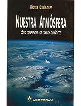 Nuestra Atmosfera: Como Comprender Los Cambios Climaticos (Biblioteca Juvenil)