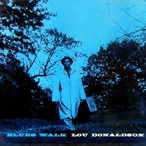 ♪Blues Walk [Import]ルー・ドナルドソン | 形式: CD