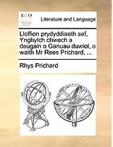 Lloffion Prydyddiaeth Sef, Ynghylch Chwech a Deugain O Ganua