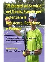 15 Esercizi Sul Servizio Nel Tennis, Esercizi Per Potenziare La Resistenza, Rota: Impara Come Direzionare Il Tuo Servizio Per Diventare Il Migliore Nel Mondo?